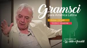 Gramsci para América Latina – Un encuentro con Waldo Ansaldi –  Junio 2017